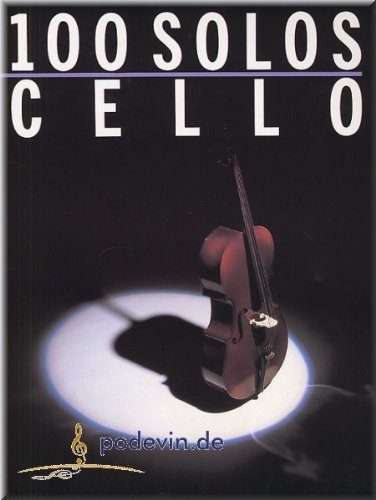 100 Solos - Cello - Violoncello Noten [Musiknoten]