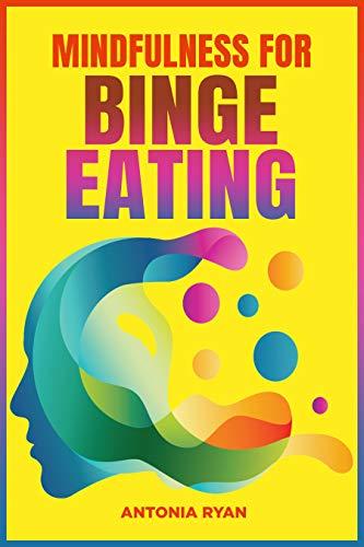 Mindfulness for Binge Eating (Self Help Book 6) (English Edition)