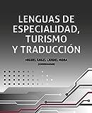 Lenguas de especialidad, turismo y traducción (Tecnología, traducción y cultura)...