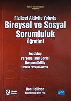 FIZIKSEL AKTIVITE YOLUYLA BIREYSEL VE SOSYAL SORUMLULUK ÖĞRETIMI - Teaching Personal and Social Responsibility Through Physical Activity