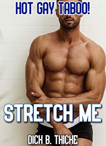 Stretch Me: Hot Gay Taboo! (English Edition)