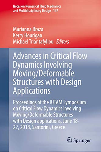 [画像:Advances in Critical Flow Dynamics Involving Moving/Deformable Structures with Design Applications: Proceedings of the IUTAM Symposium on Critical Flow Dynamics involving Moving/Deformable Structures with Design applications, June 18-22, 2018, Santorini, Greece (Notes on Numerical Fluid Mechanics and Multidisciplinary Design (147))]