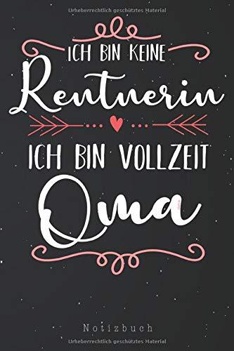 Notizbuch: Keine Rentnerin sondern Oma Lustig Spruch Rente Ruhestand Notizbuch | Notizblock als Geschenk-Idee | 110 Seiten Journal | Liniert, Kladde im A5 Format