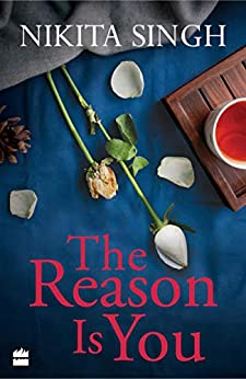 The Reason is You by [Nikita Singh]