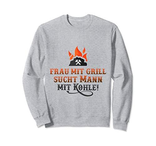 Frau mit Grill such Mann mit Kohle Sweatshirt