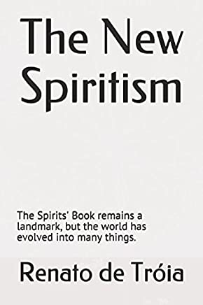 The New Spiritism: The Spirits Book remains a landmark, but the world has