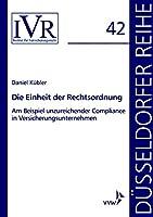 Die Einheit der Rechtsordnung am Beispiel unzureichender Compliance in Versicherungsunternehmen