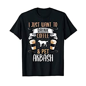 I Just Want To Drink Coffee And Pet Akbash Dog Lover Gift T-Shirt 24