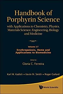 Handbook Of Porphyrin Science: With Applications To Chemistry, Physics, Materials Science, Engineering, Biology And Medici...