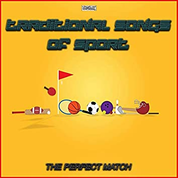 Traditional Songs Of Sport - The Perfect Match