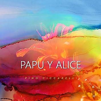 PAPU Y ALICE (From Alice Maravilla)