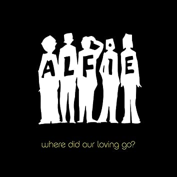 Where Did Our Loving Go?
