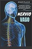 NERVIO VAGO: Una guía para estimular y activar el nervio vago a través de ejercicios de autoayuda para aliviar la ansiedad y el estrés.