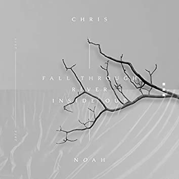 Fall Through / River / Inside Out