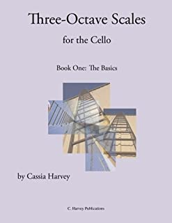 Three-Octave Scales for the Cello, Book One: The Basics