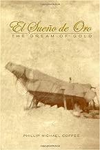El Sueño de Oro: The Dream of Gold (Spanish Edition)