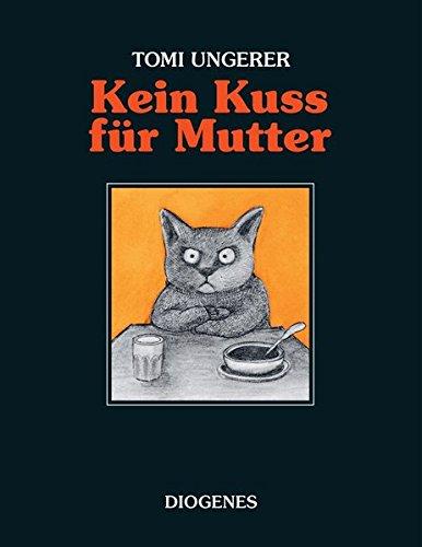 Kein Kuss für Mutter: Eine Geschichte über zu viel oder zu wenig Liebe (Kinderbücher)