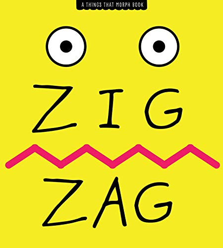 Zig Zag: A Things-That-Morph Book