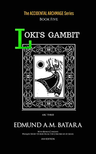 Book: The Accidental Archmage - Book Five - Loki's Gambit by Edmund A. M. Batara