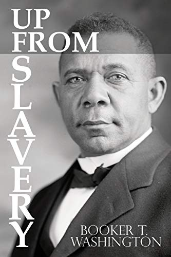 Compare Textbook Prices for Up From Slavery by Booker T. Washington  ISBN 9781940177687 by Washington, Booker T.