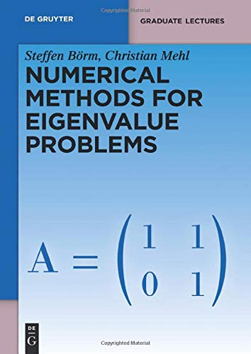 Numerical Methods for Eigenvalue Problems (de Gruyter Textbook)