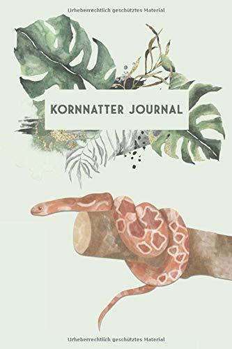Kornnatter Journal: Schlangen Tagebuch - Logbuch für Haltung von Nattern I Terrarium Planer Notizbuch I Journal für ein halbes Jahr I Schlange Futter Tracking