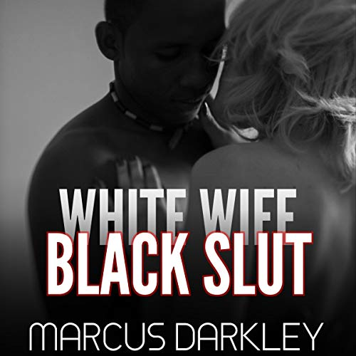 White Wife, Black Slut: My English Wife Finally Goes Black! audiobook cover art