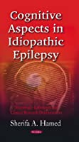 Cognitive Aspects in Idiopathic Epilepsy (Neurology-Laboratory and Clinical Research Developments)