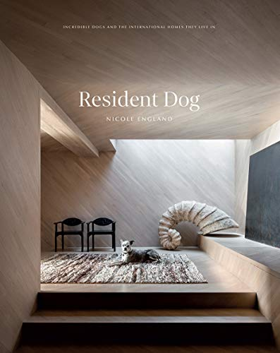 Resident Dog (Volume Two): Incredible Homes and the Dogs Who Live There