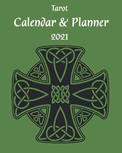 Celtic Cross Tarot - 2021 Calendar and Planner: Weekly Planner Notebook for Tarot Readers | Room to Record Weekly Spreads | Forest Green Celtic Cross Cover |Calendar-at-a-glance | Tarot Gift