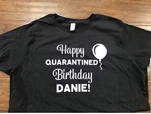 Personalized quarantined happy birthday shirt funny covid birthday t-shirt coronavirus unisex tee shirt birthday quarantine shirt