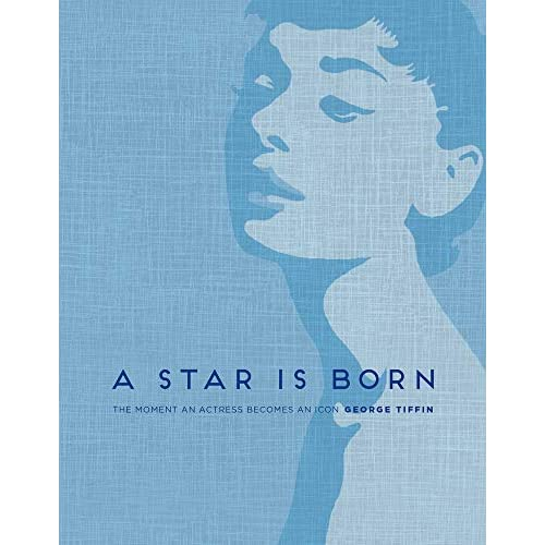 A Star Is Born: The Moment an Actress Becomes an Icon