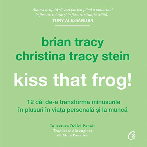 Kiss That Frog! (Romanian edition) audiobook cover art