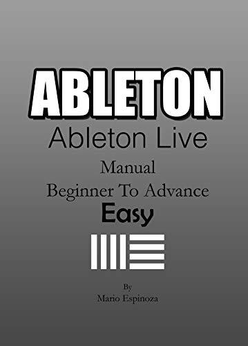 ABLETON (Ableton Live) - The Most Versatile DAW: (Manual Basic To Advance)...