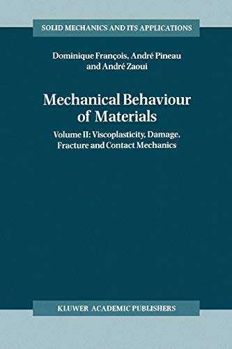 Mechanical Behaviour of Materials: Volume II: Viscoplasticity, Damage, Fracture and Contact Mechanics (Solid Mechanics a