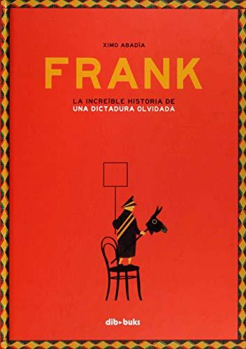 Frank: La increíble historia de una dictadura olvidada (Ilustración)