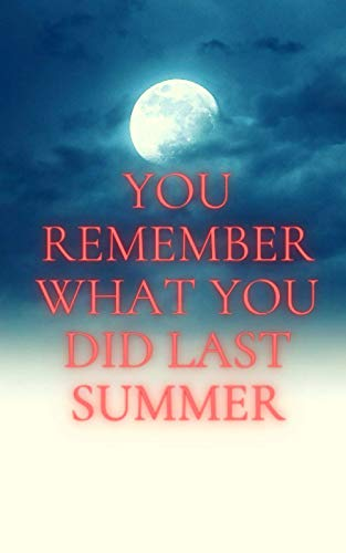 YOU REMEMBER WHAT YOU DID LAST SUMMER NOTEBOOK JURNALIST & LYRICS: PERFECT SIZE AND GREAT DESIGN