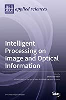Intelligent Processing on Image and Optical Information