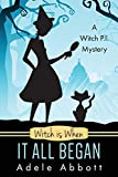Witch Is When It All Began (A Witch P.I. Mystery) (Volume 1)