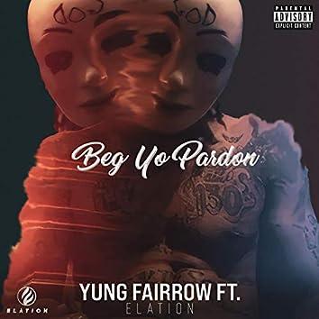 Beg Yo Pardon
