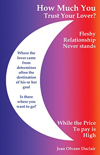 HOW MUCH YOU TRUST YOUR LOVER?: Fleshy relationship Never stands While the Price To pay is High (English Edition)
