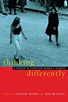 Thinking Differently: A Reader in European Women's Studies