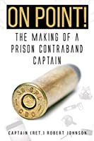 On Point!: The Making of a Prison Contraband Captain