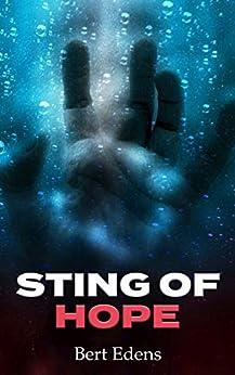 Sting of Hope by [Bert Edens]