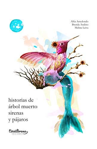 Historias de árbol muerto, sirenas y pájaros