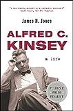 Jones, J: Alfred C Kinsey - A Life