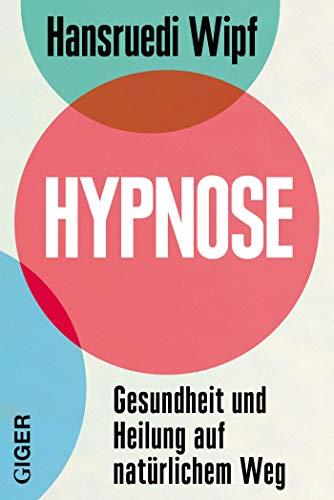 Hypnose: Gesundheit und Heilung auf natürlichem Weg