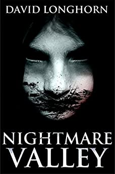 Nightmare Valley: Supernatural Suspense with Scary & Horrifying Monsters (Nightmare Series Book 2) by [David Longhorn, Scare Street, Emma Salam, Ron Ripley]
