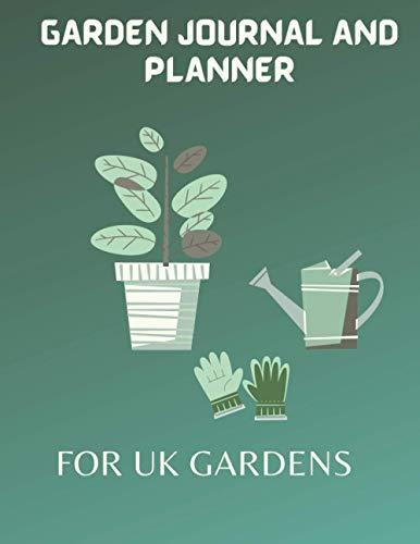 garden journal and planner for uk gardens: gardening journal monthly planner