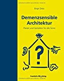 Demenzsensible Architektur:...